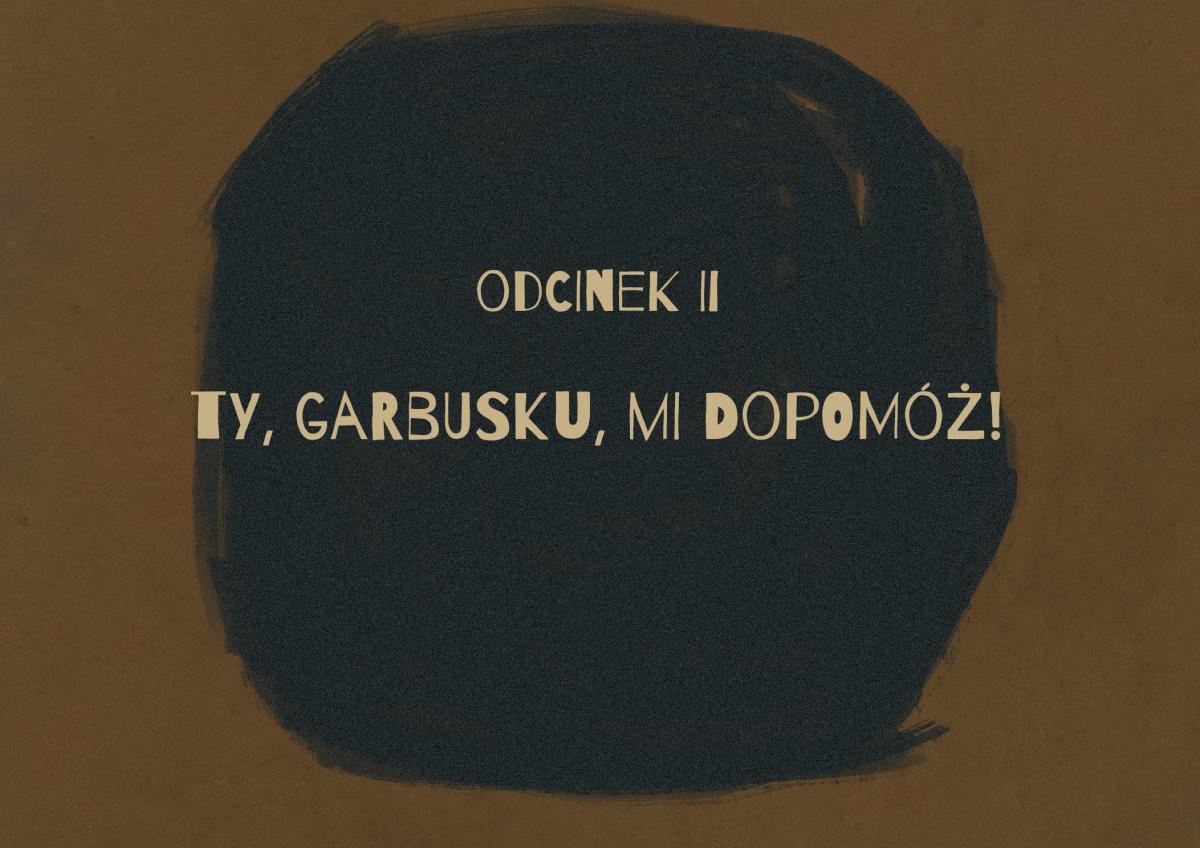 Konik Garbusek - odcinek 2